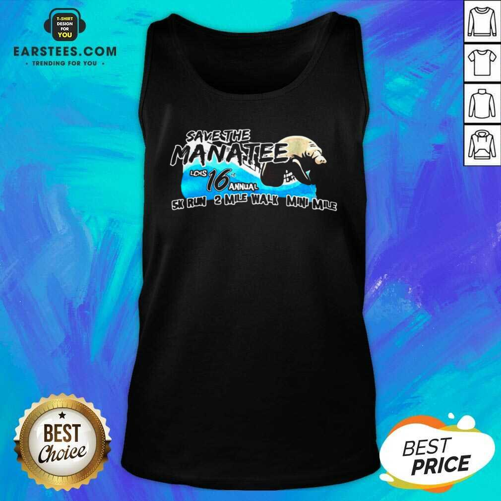 Funny Save The Manatee LCHS 16 Annual 5k Run 2 Mile Walk Mini Mile Tank Top - Design By Earstees.com