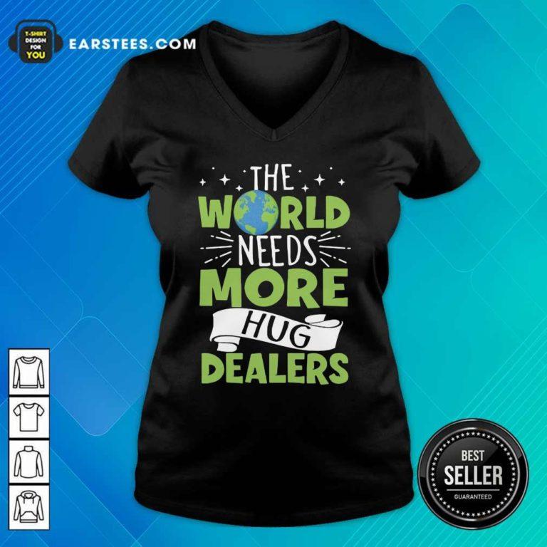 The World Needs More Hug Dealers V-neck - Design By Earstees.com