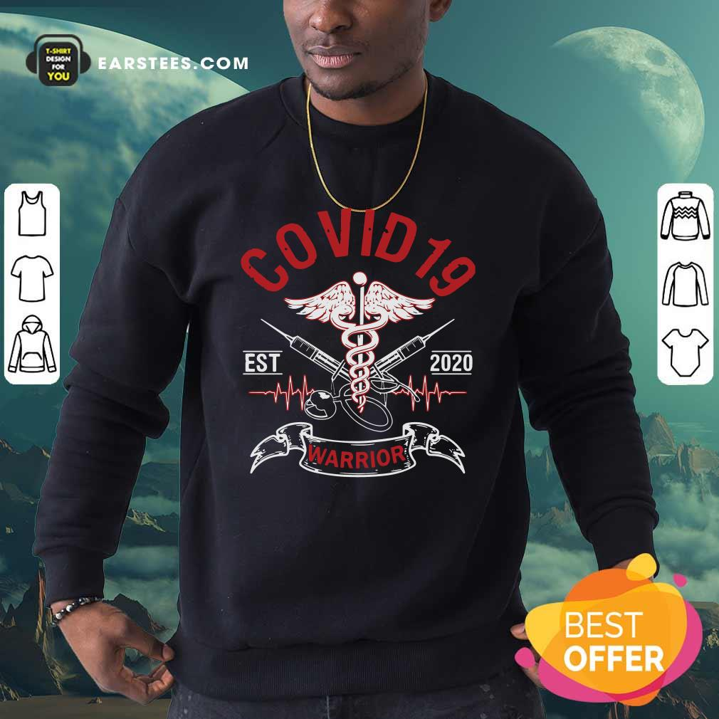 COVID-19 Esr 2020 Warrior Sweatshirt - Design By Earstees.com