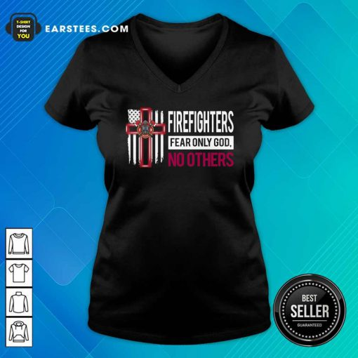 Firefighters Fear Only God No Others V-neck - Design By Earstees.com
