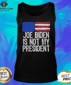 Good Joe Biden Is Not My President American Flag Tank Top - Design By Earstees.com