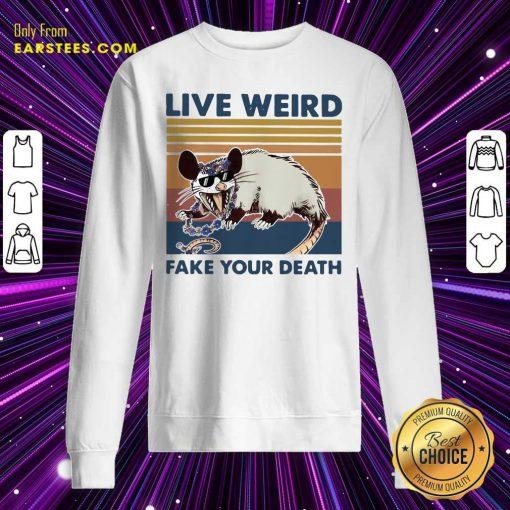 Opossum Live Weird Fake Your Death Sweatshirt - Design By Earstees.com