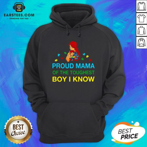 Good Proud Mama Of The Toughest Boy I Know Hoodie - Design By Earstees.com