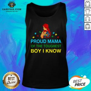 Good Proud Mama Of The Toughest Boy I Know Tank Top- Design By Earstees.com