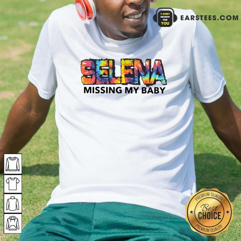 Selena Missing My Baby T-Shirt - Design By Earstees.com