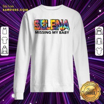 Selena Missing My Baby Sweatshirt - Design By Earstees.com