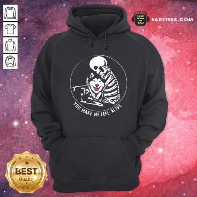 Skeleton Hug Husky You Make Me Feel Alive Hoodie - Design By Earstees.com