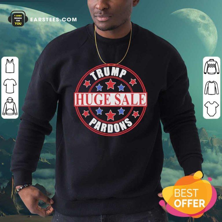 Trump Pardons Discount Huge Sale Stars Sweatshirt - Design By Earstees.com