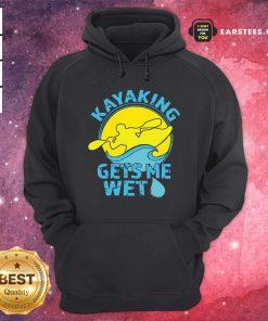 Women's Kayaking Gets Me Wet Hoodie - Design By Earstees.com