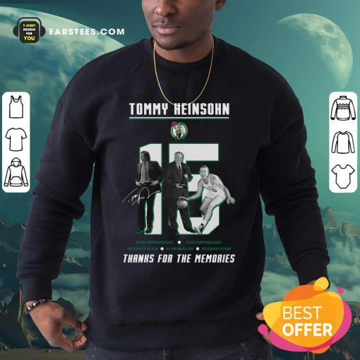 15 Tommy Heinsohn Thank For The Memories Signature Sweatshirt - Design By Earstees.com