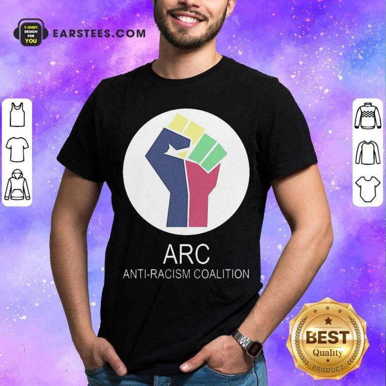 ARC Anti-racism Coalition Shirt - Design By Earstees.com