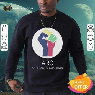 ARC Anti-racism Coalition Sweatshirt - Design By Earstees.com