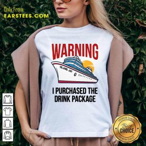 Cruise Warning I Purchased The Drink Package V-neck - Design By Earstees.com