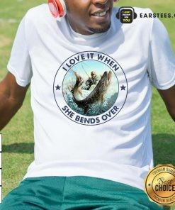 Fishing Papa Stickers I Love It When She Bends Over T-Shirt - Design By Earstees.com