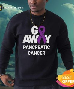 Go Away Pancreatic Cancer Awareness Purple Ribbon Sweatshirt - Design By Earstees.com