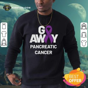 Go Away Pancreatic Cancer Awareness Purple Ribbon Sweatshirt - Design By Earstees.com