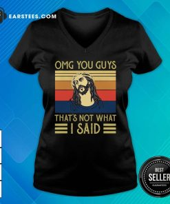 Jesus Omg You Guys That's Not What I Said Vintage Retro V-neck - Design By Earstees.com