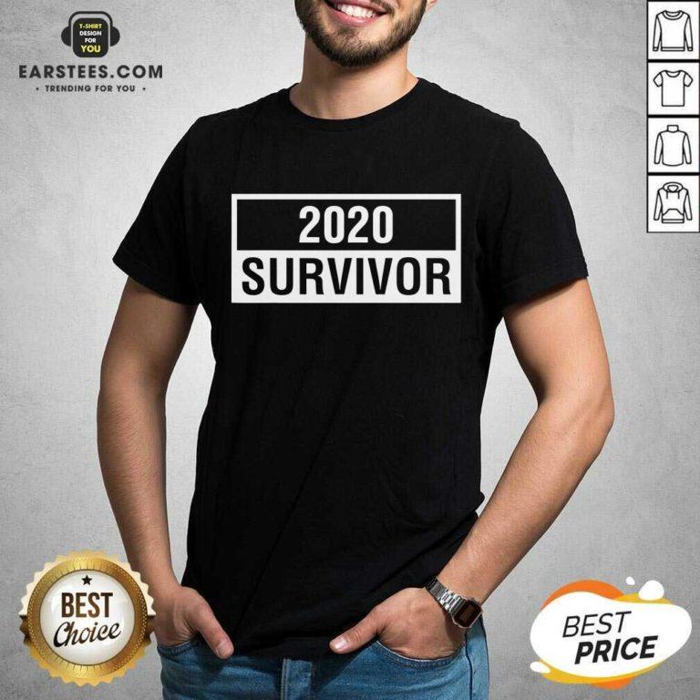 Hot 2020 Survivor Shirt - Design By Earstees.com