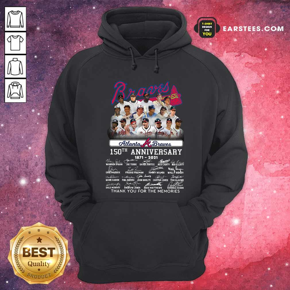 Atlanta Braves 150th Anniversary 1871 2021 Thank You For The Memories Signatures Hoodie - Design By Earstees.com