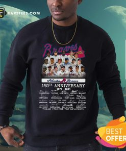 Atlanta Braves 150th Anniversary 1871 2021 Thank You For The Memories Signatures Sweatshirt - Design By Earstees.com