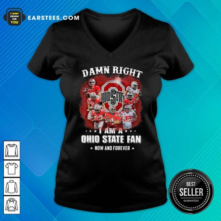 Damn Right I Am A Ohio State Buckeyes Fan Now And Forever Signatures V-neck - Design By Earstees.com