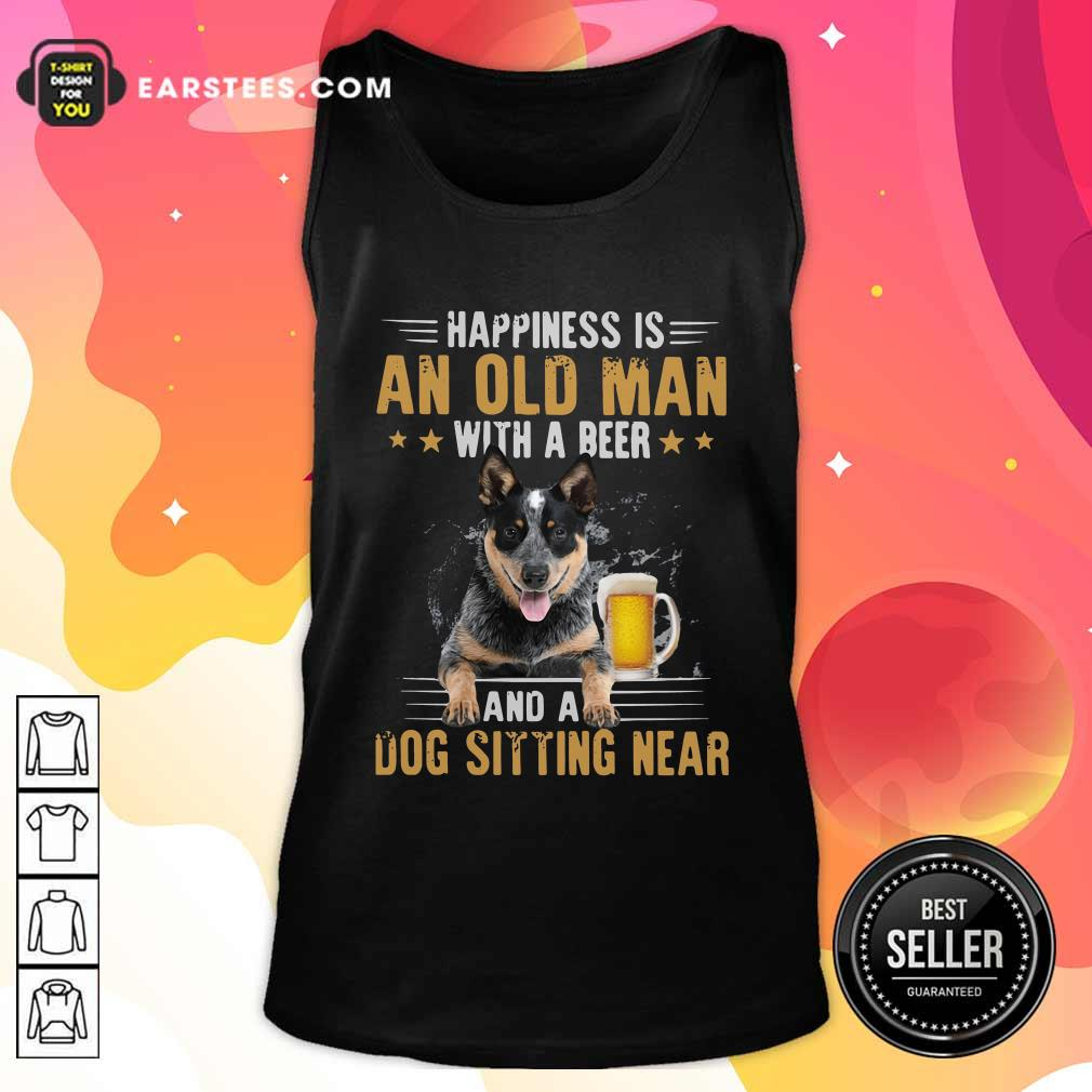 Happiness Is An Old Man With A Beer And A Dog Sitting Near Tank Top - Design By Earstees.com