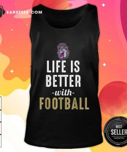 James Madison Dukes Life Is Better With Football Tank Top - Design By Earstees.com