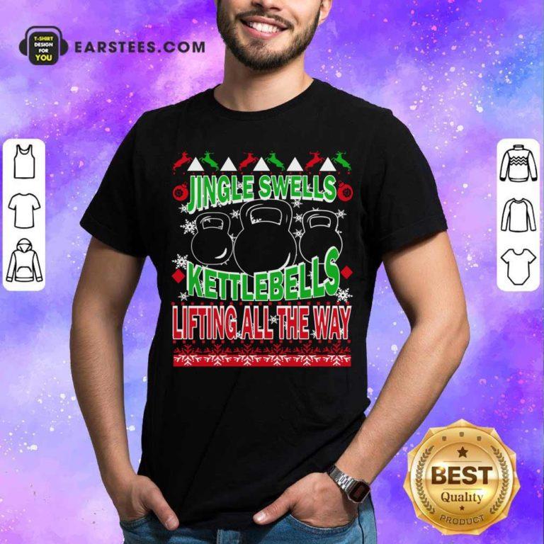Jingle Swells Kettlebells Lifting All The Way Ugly Christmas Shirt - Design By Earstees.com
