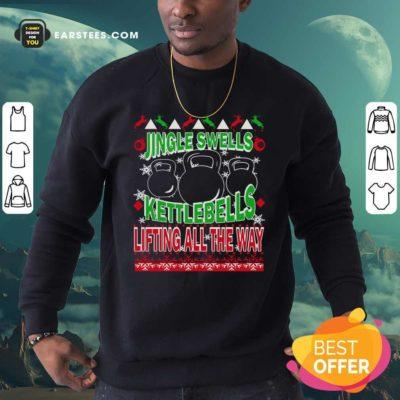 Jingle Swells Kettlebells Lifting All The Way Ugly Christmas Sweatshirt - Design By Earstees.com