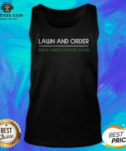 Hot Lawn And Order Make America Rake Again Tank Top - Design By Earstees.com