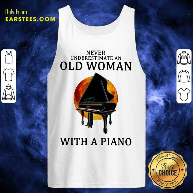 Never Underestimate An Old Woman With A Piano Tank Top - Design By Earstees.com