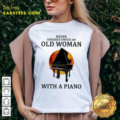 Never Underestimate An Old Woman With A Piano V-neck - Design By Earstees.com