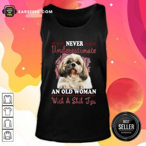 Never Underestimate An Old Woman With A Shih Tzu Tank Top - Design By Earstees.com