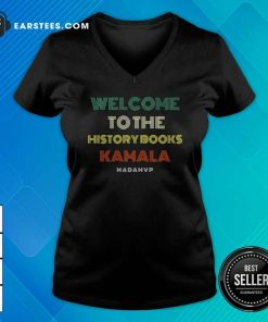 Welcome To History Kamala Madam Vp Harris Inauguration 2021 Vintage V-neck - Design By Earstees.com