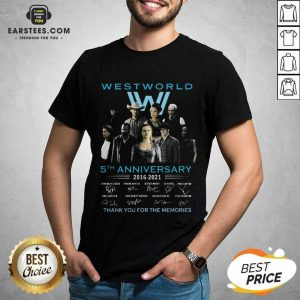 Hot West World 5th Anniversary 2016 2021 Evan Rachel Wood Thandie Newton Jeffrey Wright Thank You For The Memories Shirt - Design By Earstees.com
