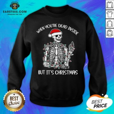 - Design By Earstees.comHot When Youre Dead Inside But Its Christmas Sweatshirt - Design By Earstees.com