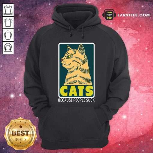 Cats Because People Suck Hoodie - Design By Earstees.com