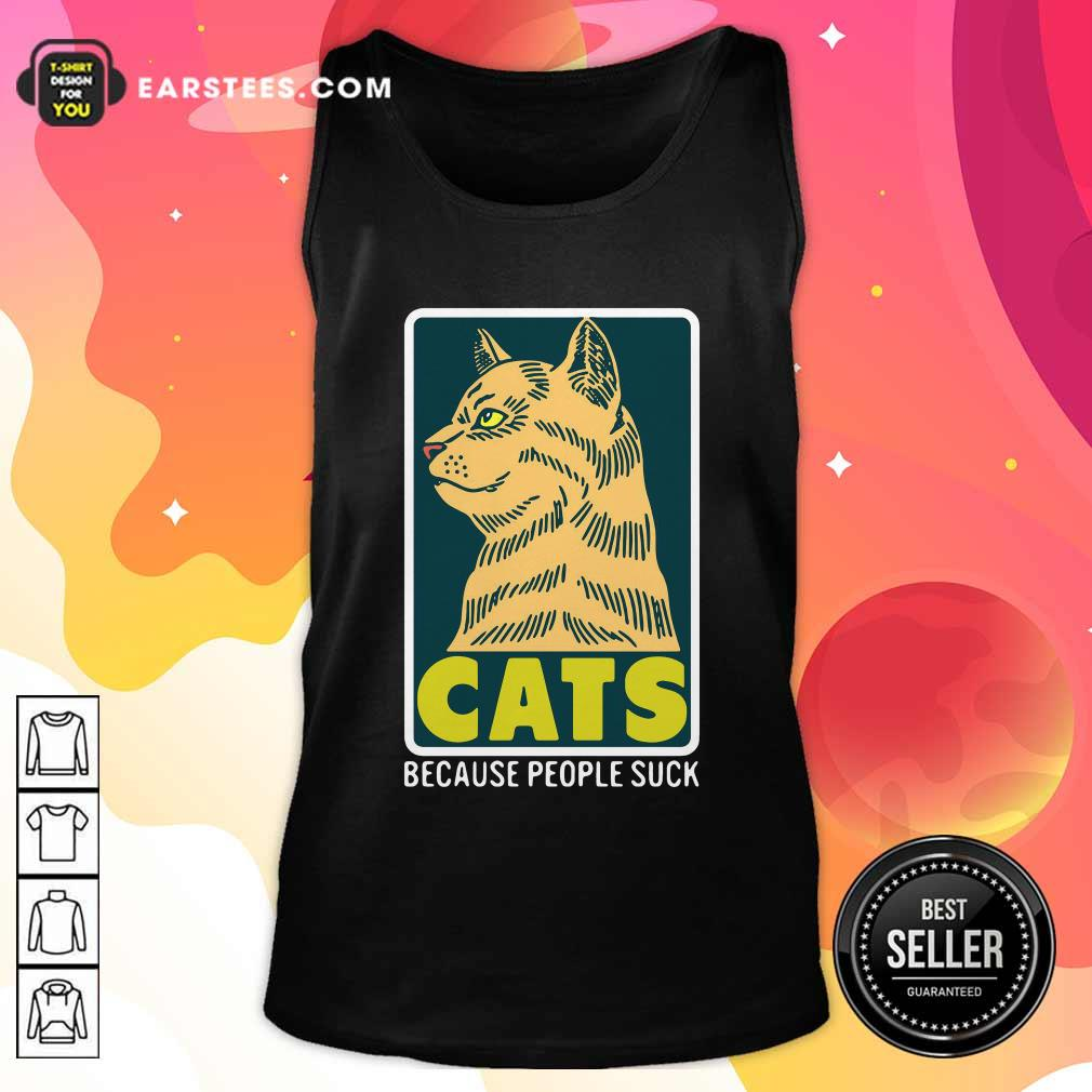 Cats Because People Suck Tank Top - Design By Earstees.com
