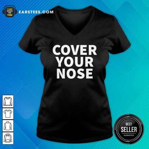 Cover Your Nose Quote V-neck - Design By Earstees.com