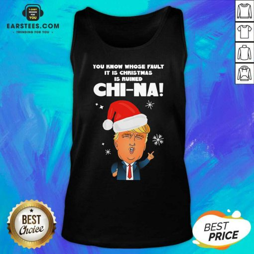 Nice Donald Trump You Know Whose Fault It Christmas Tank Top- Design By Earstees.com