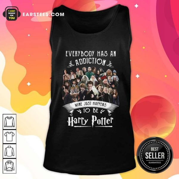 Everybody Has An Addiction Mine Just Happens To Be Harry Potter Tank Top - Design By Earstees.com