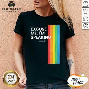 Excuse Me I'm Speaking Kamal Harris LGBT V-neck - Design By Earstees.com