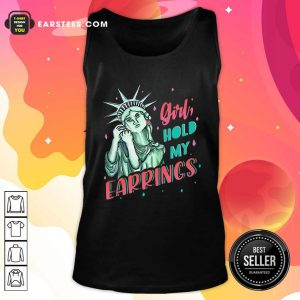 Feminist NYC Statue of Liberty Girl Hold My Earrings Anti Trump Tank Top - Design By Earstees.com