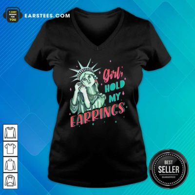Feminist NYC Statue of Liberty Girl Hold My Earrings Anti Trump V-neck - Design By Earstees.com