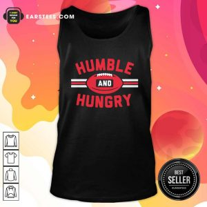 Humble And Hungry Tank Top - Design By Earstees.com