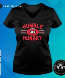 Humble And Hungry V-neck - Design By Earstees.com