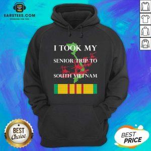 Nice I Took My Senior Trip To South Vietnam Hoodie- Design By Earstees.com