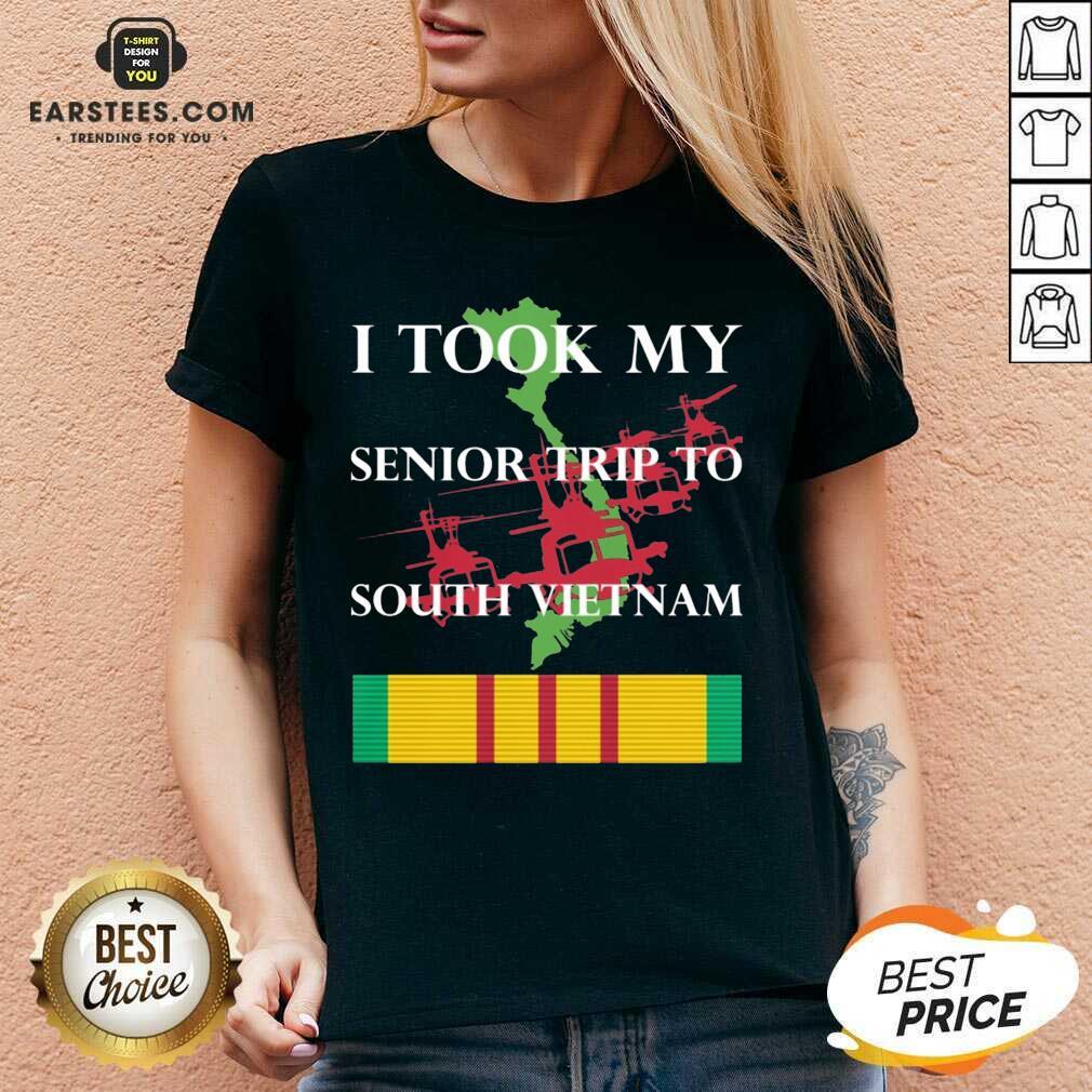 Nice I Took My Senior Trip To South Vietnam V-neck - Design By Earstees.com