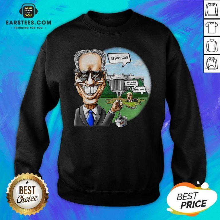 Nice Joe Biden Pulling The Swamp Plug 46th President We Just Did Sweatshirt - Design By Earstees.com