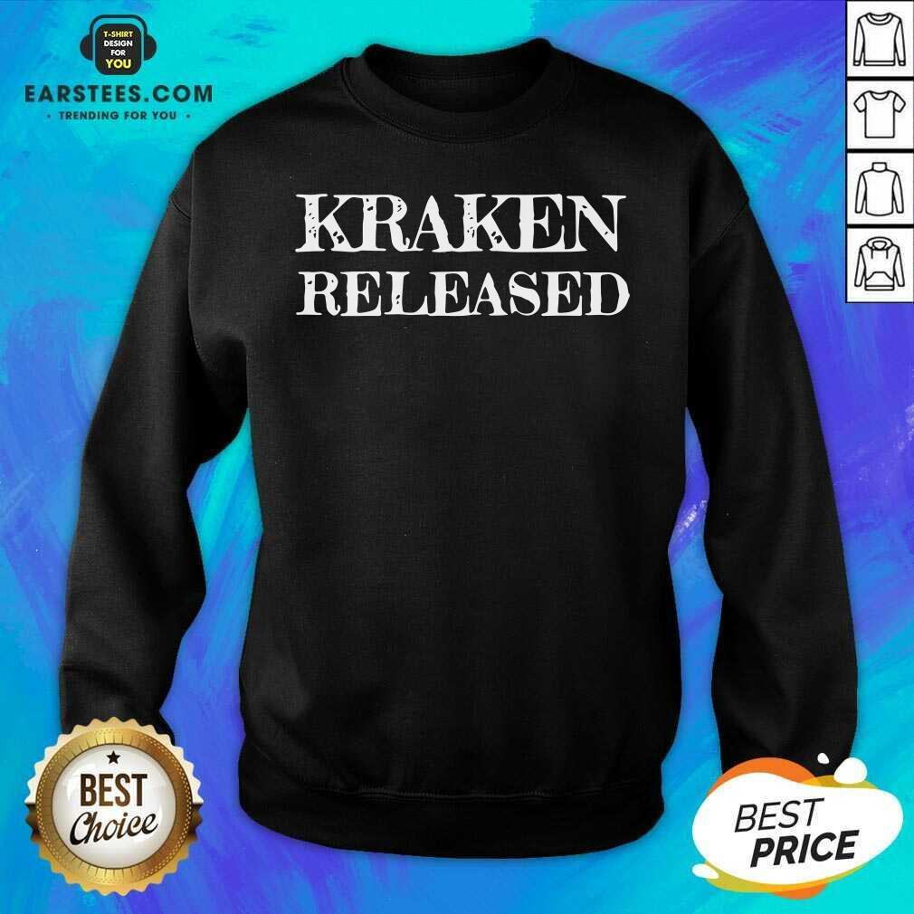 Nice Kraken Released Sweatshirt - Design By Earstees.com